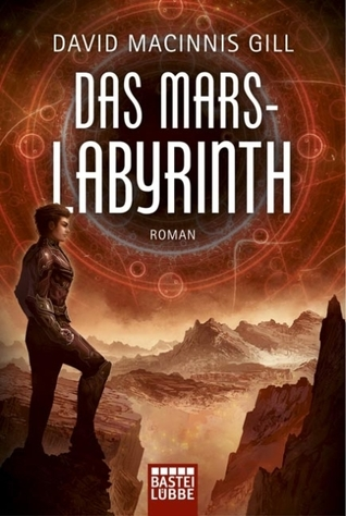 Das Mars-Labyrinth  by  David Macinnis Gill