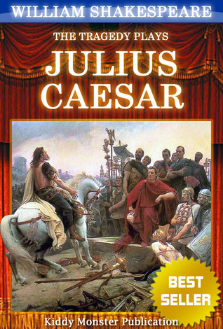 an analysis of the scenes in julius caesar a play by william shakespeare The complete works of william shakespeare new york: sully and kleinteich scene 1, the tragedy of julius caesar, lit2go edition, (0), accessed april 05.