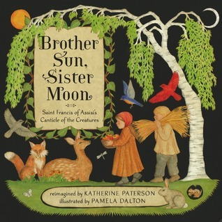 Brother Sun, Sister Moon: Saint Francis of Assisi's Canticle of the Creatures