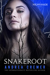 Snakeroot by Andrea Cremer