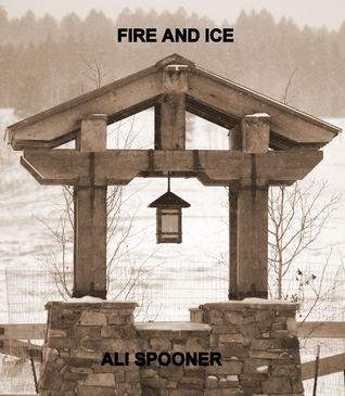 Fire and Ice  by  Ali Spooner