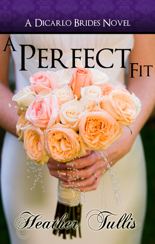A Perfect Fit (DiCarlo Brides #1)