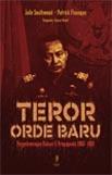 Teror Orde Baru: Penyelewengan Hukum dan Propaganda 1965 - 1981