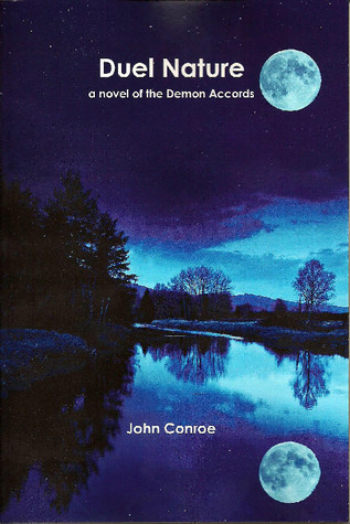 Duel Nature (Demon Accords #4)  - John Conroe