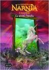 La última batalla (Las crónicas de Narnia, #7)