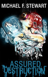 Assured Destruction (Assured Destruction #1)