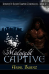 Midnight Captive (Bonded By Blood Vampire Chronicles, #2)