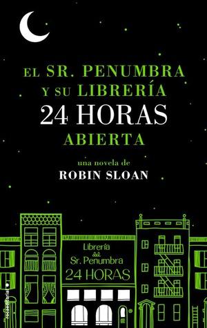 http://libros-fantasia-magica.blogspot.com.ar/2014/02/robin-sloan-el-sr-penumbra-y-su.html