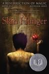 Skin Hunger (A Resurrection of Magic, #1)