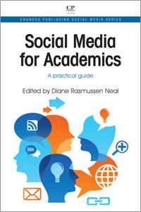 Social Media For Academics Diane Rasmussen Neal