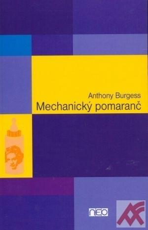 Mechanický pomaranč Anthony Burgess