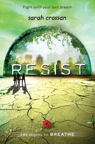 Resist (Breathe #2) – Sarah Crossan