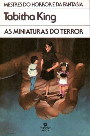 As Miniaturas do Terror  by  Tabitha King