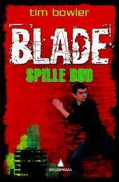 Blade 1:Spille død Tim Bowler