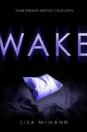 Wake (Dream Catcher #1) by Lisa McMann