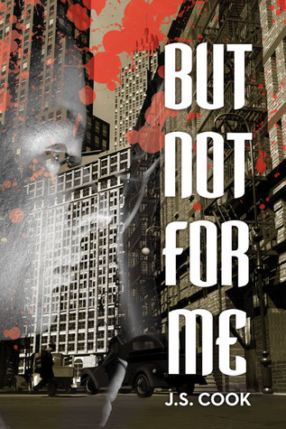 Book Review: But Not For Me by J.S. Cook