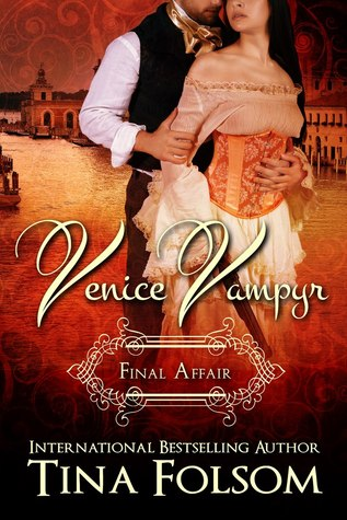 Final Affair (Venice Vampyr, #2)  - Tina Folsom
