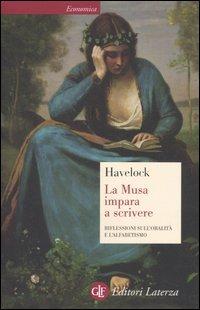 La musa impara a scrivere : Riflessioni sulloralità e lalfabetismo dallantichità al giorno doggi  by  Eric Alfred Havelock