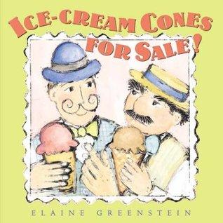 Ice-Cream Cones for Sale!  by  Elaine Greenstein