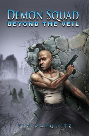 Beyond the Veil (Demon Squad #5)  - Tim Marquitz