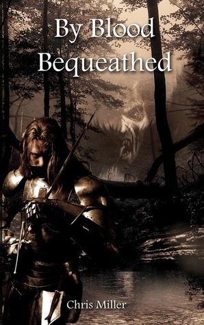 By Blood Bequeathed (Book 1)
