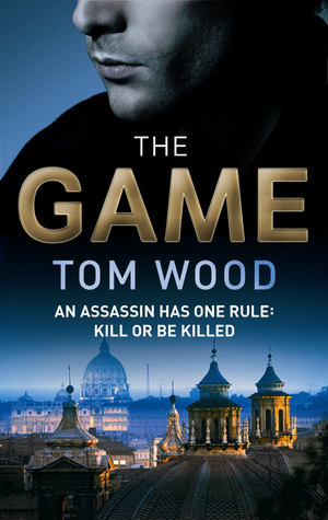 The Game (Victor the Assassin, #3) - Tom Wood