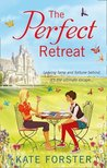 The Perfect Retreat by Kate Forster