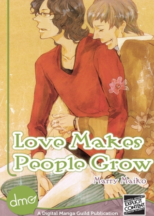 Love Makes People Grow  by  Marry Maiko