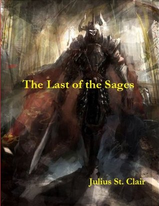 The Last Of The Sages (Sage Saga, #1)