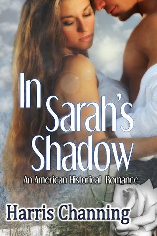 In Sarahs Shadow  by  Harris Channing