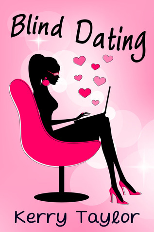 Blind Dating  by  Kerry   Taylor
