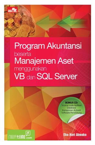 Program Akuntansi beserta Manajemen Aset Menggunakan VB dan SQL Server Eko Hari Atmoko