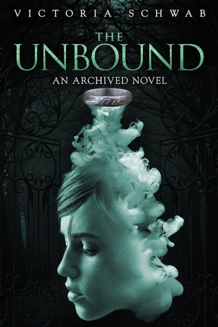 The Unbound (The Archived #2) by Victoria Schwab | Review