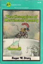 The Champion of Merrimack County  by  Roger Wolcott Drury