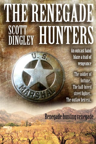 The Renegade Hunters  by  Scott Dingley