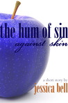 The Hum of Sin Against Skin: A Short Story