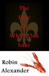 The Lure of White Oak Lake (White Oak Lake, #1)