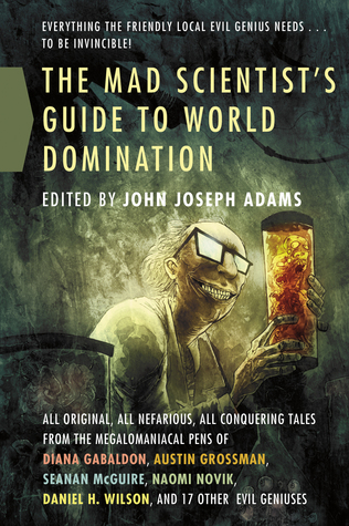 Book Review: John Joseph Adams' The Mad Scientist's Guide to World Domination