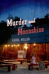 Murder and Moonshine (Moonshine Mystery, #1)