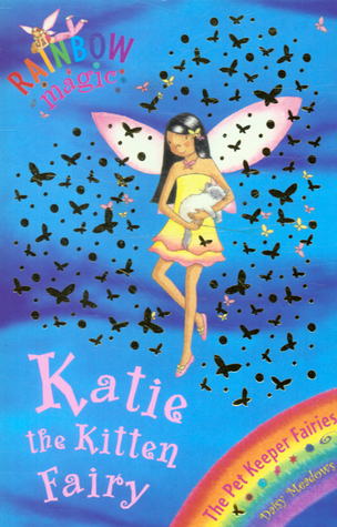 Katie the Kitten Fairy (Rainbow Magic: Pet Keeper Fairies, #1)