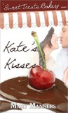 Kate's Kisses (Sweet Treats Bakery #1)