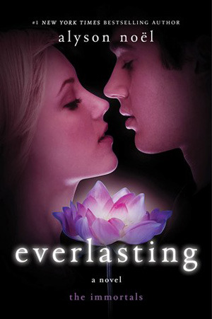 Everlasting (The Immortals #6) – Alyson Noel