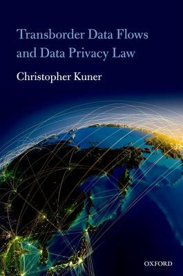 Transborder Data Flows and Data Privacy Law Christopher Kuner