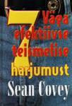Väga efektiivse teismelise 7 harjumust: Täiuslik teenäitaja selles, kuidas olla edukas teismeline  by  Sean Covey