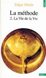 La méthode, tome 2 La Vie de la Vie  by  Edgar Morin
