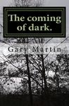 The Coming of Dark