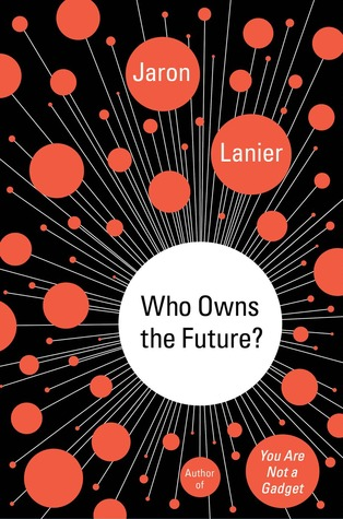 Who Owns the Future? (2013)