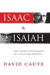 Isaac and Isaiah: The Covert Punishment of a Cold War Heretic