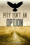 Pity Isn't an Option (Cozenage, #1)