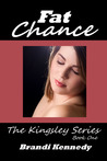 Fat Chance (The Kingsley Series, #1)